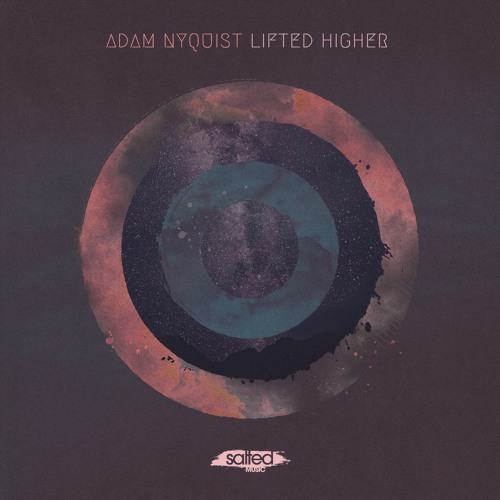 """Adam Nyquist - """"Lifted Higher"""" feat. Queenie Moy"""