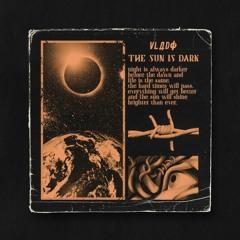 VLADO - THE SUN IS DARK