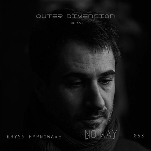 PODCAST 053 | KRYSS HYPNOWAVE  [NO WAY RECORDS SHOWCASE]