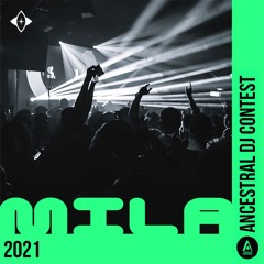 Ancestral DJ Contest 2021: Mila