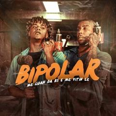 MC Luan da BS e Vitin LC - Bipolar