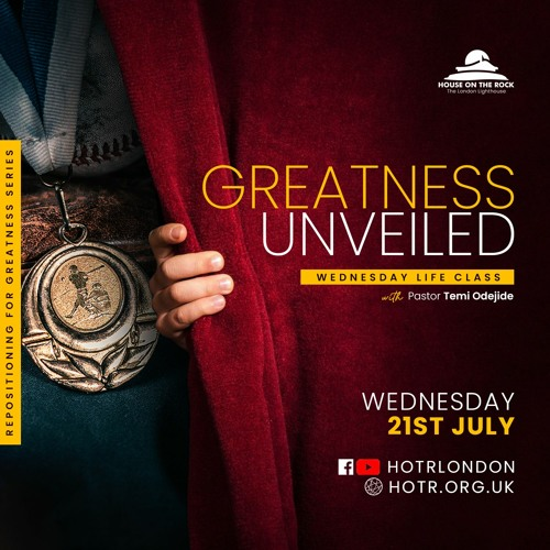 Life Class with Temi Odejide - Greatness Unveiled - 21.07.21