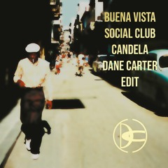 Buena Vista Social Club - Candela (Dane Carter Edit Mix)