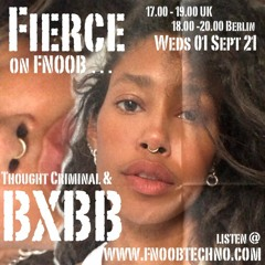 Fierce on FNOOB Aug 21 BXBB & Thought Criminal