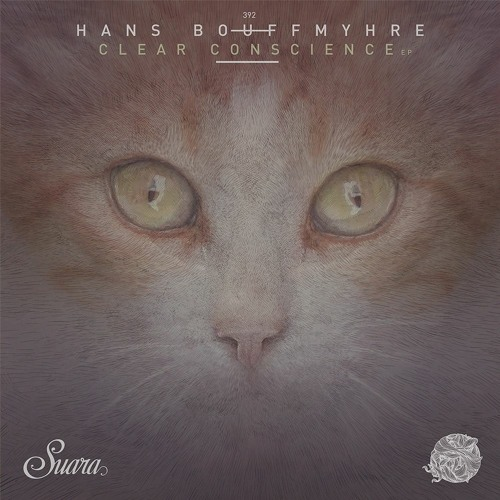 [SUARA392] Hans Bouffmyhre  - Clear Conscience EP