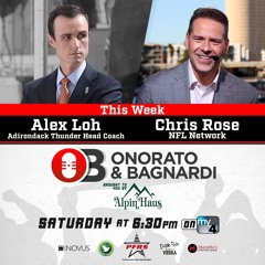NFL Network host Chris Rose & Adirondack Thunder head coach Alex Los join the show!