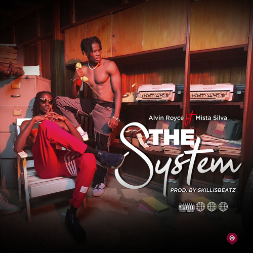 ALvin Royce ft Mista Silva _The System(((Prod.By Skillisbeatz)))