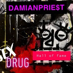 SEX+DRUG.HALLOFFAME (x YunSlasher)