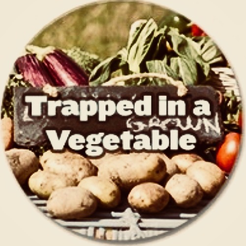 TRAPPED IN A VEGETABLE
