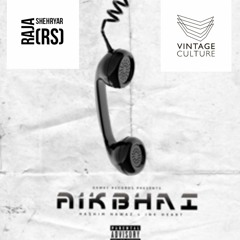 RS- Aik Bhai (Hashim Nawaz X Vintage Culture)