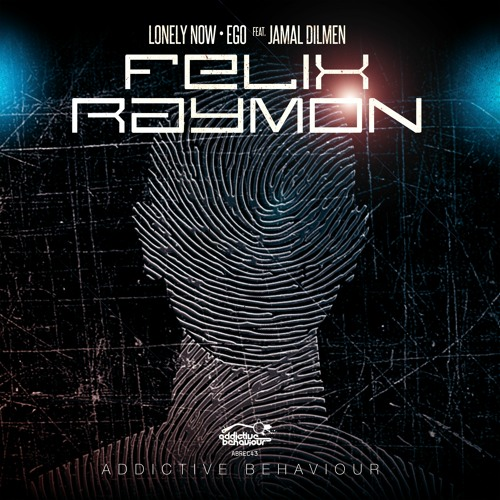OUT NOW - Felix Raymon Feat. Jamal Dilmen - 'Lonely Now / Ego'