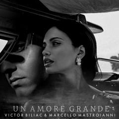 Victor Biliac - Un Amore Grande (Marcello Mastroianni Cover Edit) Club Version