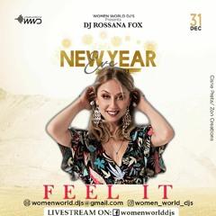 🌹WOMEN WORLD DJ'S #NewYearEve 20/21| FEEL IT | DJ ROSSANA FOX 🌹
