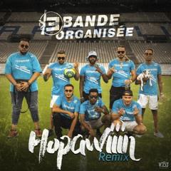 Bande Organisée - C'est Marseille Bébé (Hopawiiin Remix)