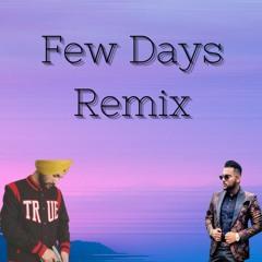 Few Days Remix