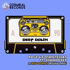 Rage & CosmicFellas - Deep Down (Original Mix) [Cosmikal Records]