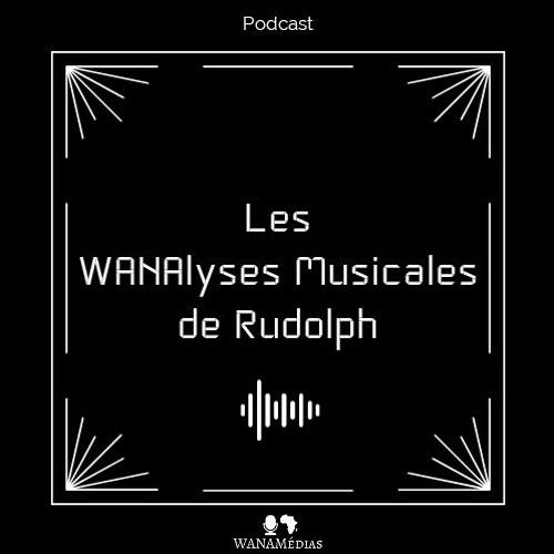 Les WANAlyses Musicales de Rudolph