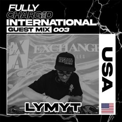 Fully Charged Promotions International Guest Mix 003