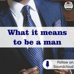 What it means to be a man