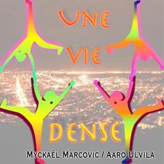 Une vie dense (2e version) feat. Aaro Ulvila