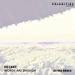 Ds Cart - Words Are Enough (Jayms Remix)