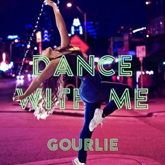Dance With Me - Gourlie