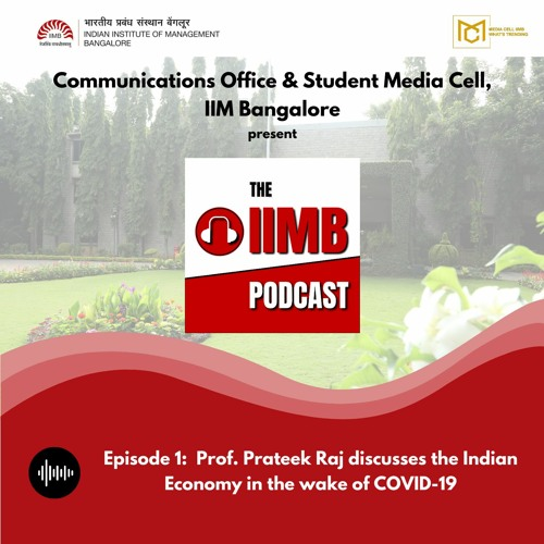 Episode 1: Prof. Prateek Raj discusses the Indian Economy in the wake of COVID-19