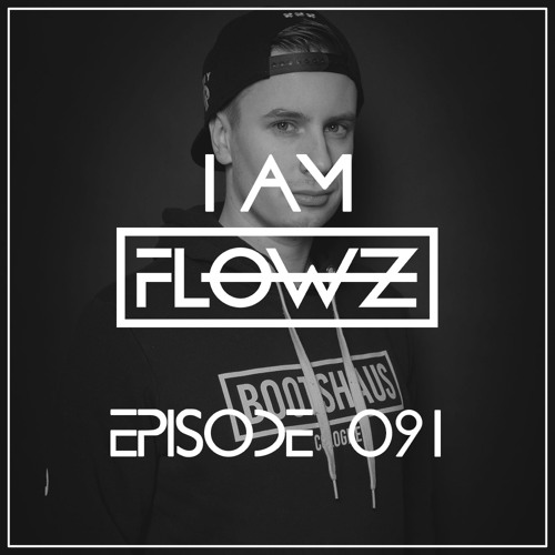 I AM FLOWZ - Episode 091 (incl. Shippo Guest Mix)
