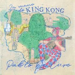 La Mano de King Kong