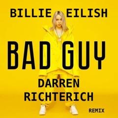 Billie Eilish - Bad Guy (Darren Richterich Remix)