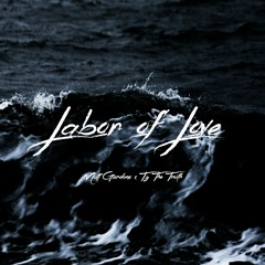 Labor of Love - Matt Giordano & T.y The Truth (Prod by. Tennis Player)