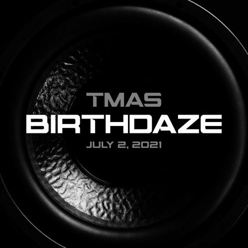 Tmas - Birthdazed 2021