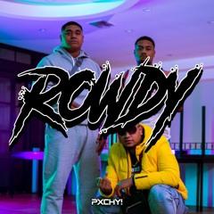 Rowdy (PXCHY! BOOTLEG) [FREE DL IN DESC]