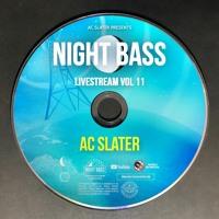 AC Slater - Live @ Night Bass Livestream Vol 11 (April 29, 2021)