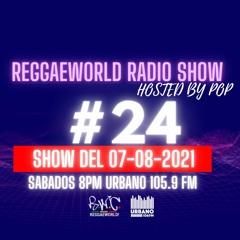 ReggaeWorld RadioShow #24 (ReggaeTico Special #1)(07-08-21) Hosted By Pop @ Urbano 105.9 FM