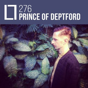 Loose Lips Mix Series - 276 - Prince Of Deptford
