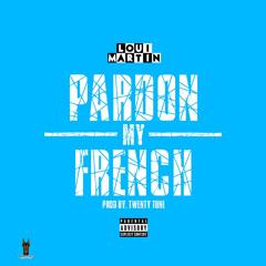 Pardon My French (Prod. Twenty Tune)