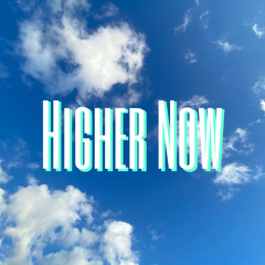 Higher Now