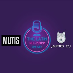 #TheLatinNuDisco MUTIS & Jairo  Dj - (Demagogo En Dubai) MASH UP