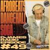 Download Afrobeats, Dancehall & Soca // DJames Radio Episode 49 Mp3