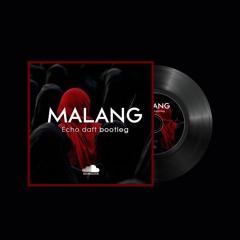 MALANG ( ECHO DAFT BOOTLEG )