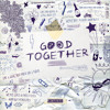Good Together