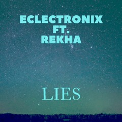 Lies   Music by Eclectronix   Music & Lyrics by REKHA   March 2020   Electro-Pop   YT Video