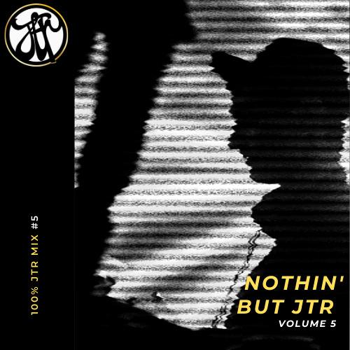 Nothin' But JTR (Volume 5)