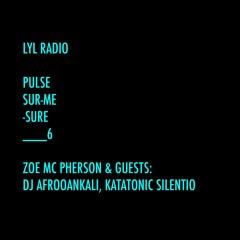 LYL radio with AfroOankali And Katatonic Silentio : episode 6