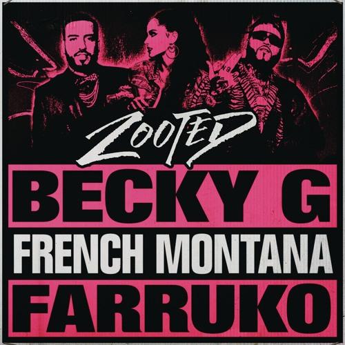 Zooted (feat. French Montana & Farruko)