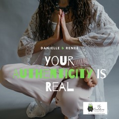 Your Authenticity Is Real