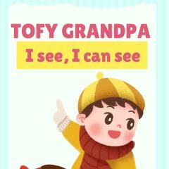 Tofy Grandpa- I Can See