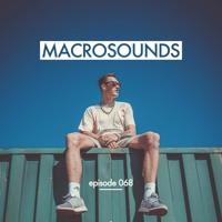 MACROSOUNDS - Episode 068