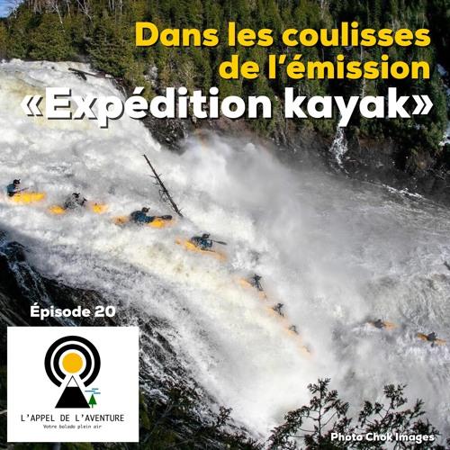 EP 20 / Dans les coulisses de l'émission «Expédition kayak» avec Québec Connection